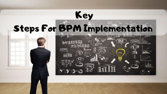 Key Steps For BPM Implementation